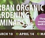 Urban Organic Gardening Seminars 2018