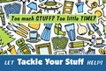 Tackle Your Stuff - Do you have too much STUFF and too little TIME? We can HELP!